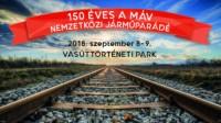2018. szeptember 8. és 9. között Nemzetközi Járműparádé a Magyar Vasúttörténeti Parkban!