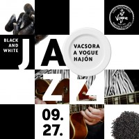 Black & White Jazz night a Vogue Étteremhajón 2018. szeptember 27-én!