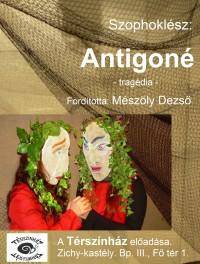 Szophoklész: Antigoné a Térszínház műsorán 2019. januárban!