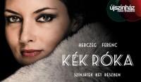 Ajándék páros belépő az Újszínház – Herczeg Ferenc: Kék róka című darabjára 2019. október 11-én (pénteken) 19 órai kezdettel!