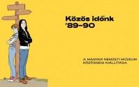 Közös Időnk '89-90 - rendszerváltás a Magyar Nemzeti Múzeumban!